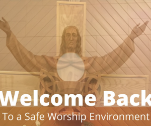 Welcome Back to a Safe Worship Environment
