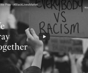 Together We Pray – #BlackLivesMatter